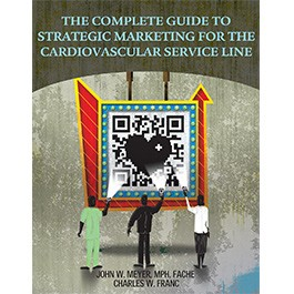 The Complete Guide to Strategic Marketing for the Cardiovascular Service Line
