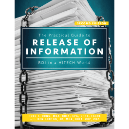 The Practical Guide to Release of Information: ROI in a HITECH World, Second Edition
