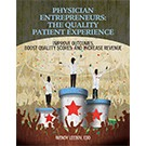 Physician Entrepreneurs: The Quality Patient Experience